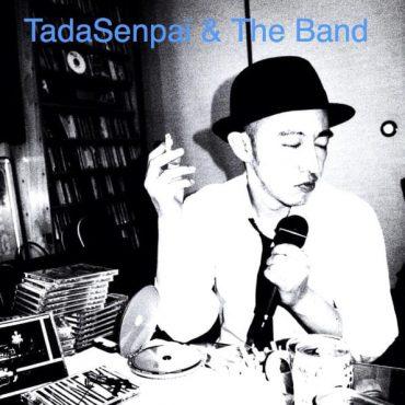 Tadasenpai &The Band